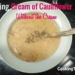 Cream of Cauliflower Soup… Without the Cream (Clean Eating, Low Fat)